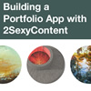 How to Build a Portfolio App with 2SexyContent and Bootstrap