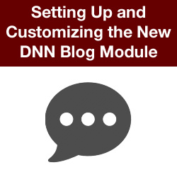 How to Use and Customize the New DNN Blog Module