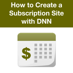 How to Create a Paid Subscription Site with DNN