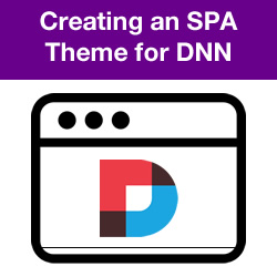 Creating a Single Page Application Theme for DNN - Introduction, Theme Installation and Overview