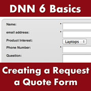 DotNetNuke 6.x Basics - Setting up the Core Form and List Module & Creating a Request a Quote Form